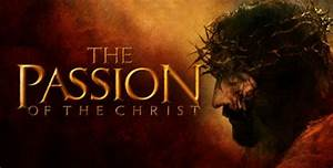 'The Passion of the Christ' and the Crucifixion: The Brute ...