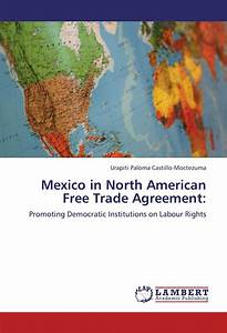 Mexico in North American Free Trade Agreement: Promoting ...