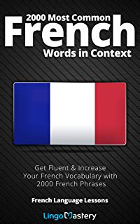 2000 Most Common French Words in Context: Get Fluent ...