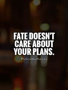 Fate doesn'... Care Plan Quotes