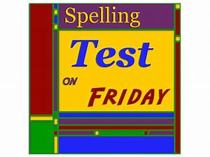 Friday Autoversicherung Test : literacy spelling test on friday macintosh ~ Jslefanu.com Haus und Dekorationen