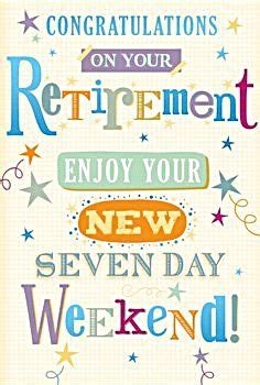 retirement cards enjoy   day weekend happy retirement card funny retirement card
