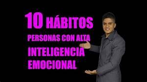 10 H U00e1bitos De La Gente Con Alta Inteligencia Emocional