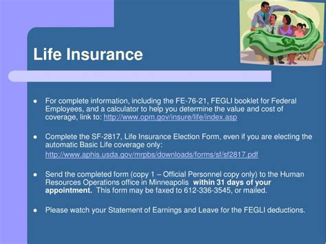In most cases, if you are a new federal employee, you are automatically covered by basic life insurance and your payroll office deducts premiums from your paycheck unless you waive the coverage. PPT - USDA, MRPBS Human Resources Operations Benefits Section 100 North 6th Street Minneapolis ...