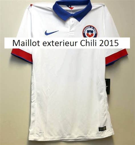 maillots de football du chili 2015 maillots foot actu
