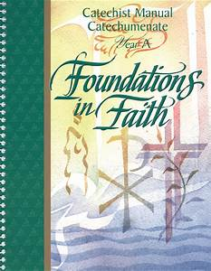 Foundations In Faith  Catechist Manual Year A