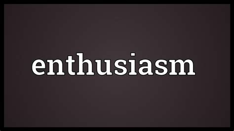 Enthusiasm Meaning  Youtube. Climate Change Signs Of Stroke. Topographic Map Signs. Butterfly Logo. Where To Print Out Posters. Pizza Signs Of Stroke. Fighter Signs. Urine Signs. Encephalitis Signs