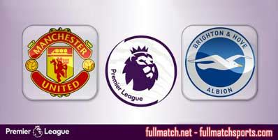 Manchester United vs Brighton Hove Albion Highlights Full ...