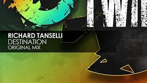 Richard Tanselli - Destination (Original Mix) - YouTube