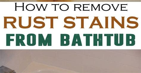 How To Get Rid Of Rust Stains In Tub by How To Remove Rust Stains From Bathtub Stains A