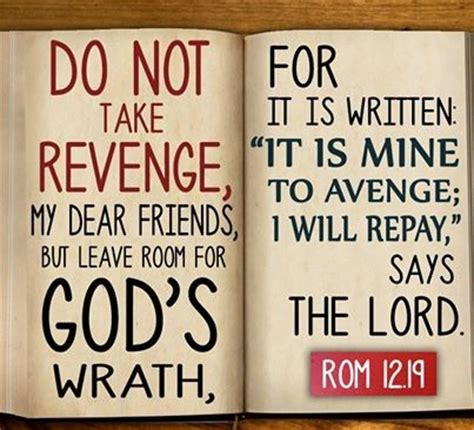 Bible Verses Revenge 23 Bible Verses About Revenge  The. Faith Quotes Tattoo Ideas. Best Friend Quotes Sister. Strong Quotes About Depression. Quotes About Strength When Sick. Christian Quotes Long Distance Relationships. Hurt Emo Quotes. Friday Quotes Beach Cruiser. Beautiful Voice Quotes
