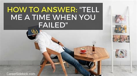 Tell Me About A Time When You Failed by Answers For Quot Tell Me A Time When You Failed Quot