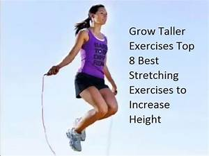 Grow Taller Exercises Top 8 Best Stretching Exercises to ...