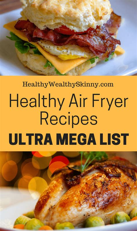 fryer air healthy recipes meals mega healthywealthyskinny food cooking foods fry