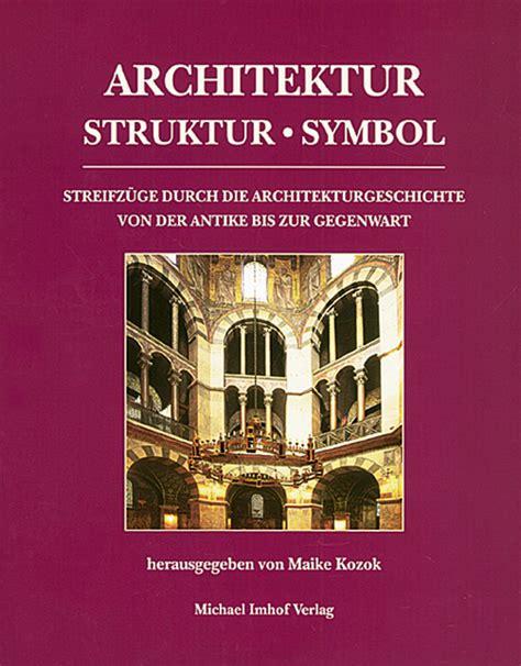Architektur  Struktur  Symbol Streifzüge Durch Die