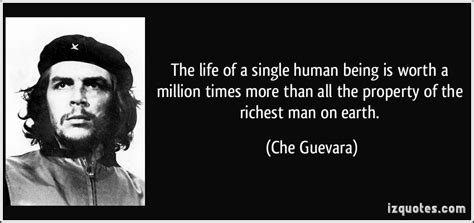 The Life Of A Single Human Being Is Worth A Million Times More Than All The Property Of The