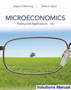 Microeconomics Theory And Applications 12th Edition