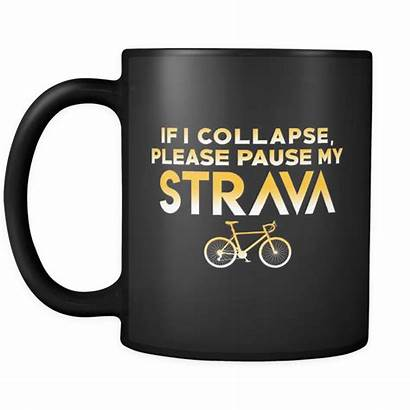 Funny Strava Mugs Cycling Pause Collapse Please
