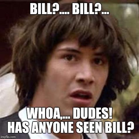 Kill Bill Meme - bill and ted imgflip
