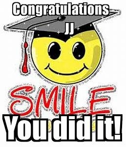Congratulations JJ You did it! Poster | N | Keep Calm-o-Matic
