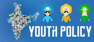 India needs a better youth policy to connect Young Indians ...