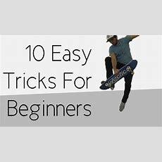 10 Easy Beginner Skateboard Tricks Youtube