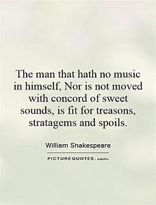 The man that ha... Manly Music Quotes