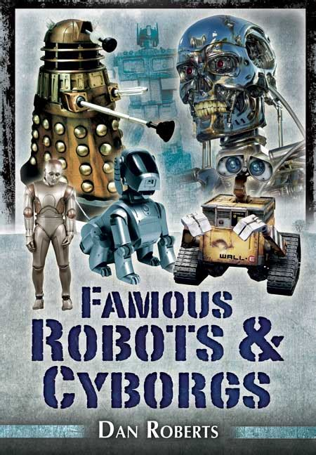 Pen and Sword Books: Famous Robots and Cyborgs - Paperback
