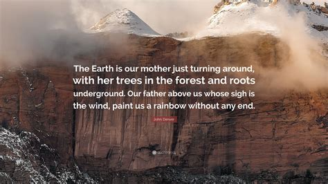 john denver quote  earth   mother  turning