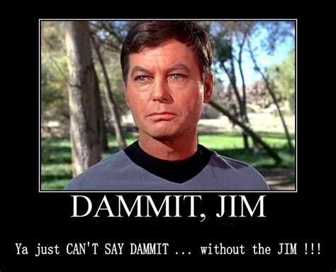 Dammit Jim Meme - dammit jim lol if you like nerds raise your hand if