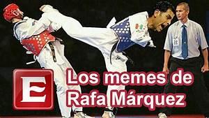 Los memes de Ra... Rafa Marquez Quotes