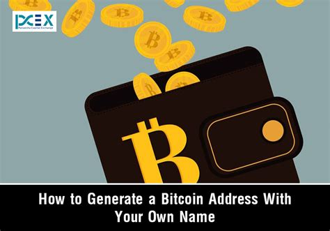 Free btc generator 2021 is the only free option to generate bitcoin online. How to Create a Custom Bitcoin Address with Your Own Name   Pcex Blog