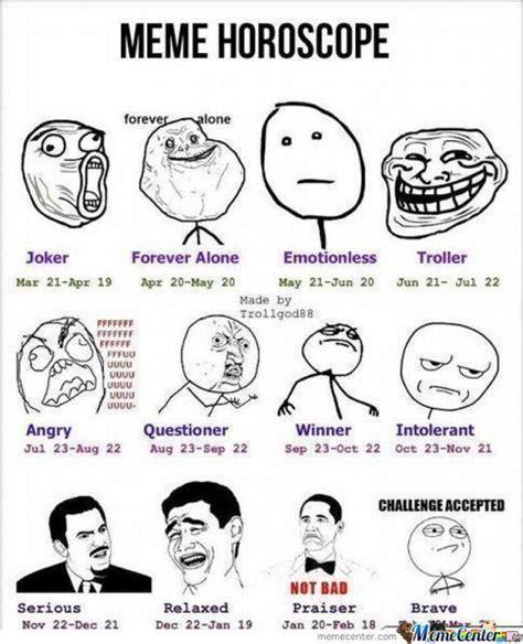 Horoscope Memes - what is youur meme horoscope by ralph82976 meme center