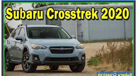subaru phev 2020 2020 subaru crosstrek review new 2020 subaru crosstrek