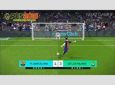 PES 2018 FC BARCELONA vs LAS PALMAS Penalty Shootou