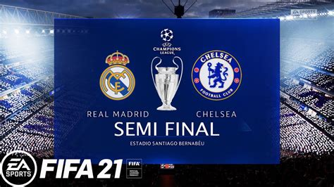 FIFA 21 - REAL MADRID Vs CHELSEA 2020/21   Semi Final 2021 ...