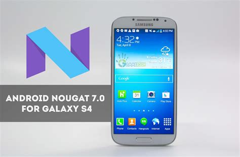 android galaxy android 7 0 and 7 1 nougat updates for the galaxy s4 and