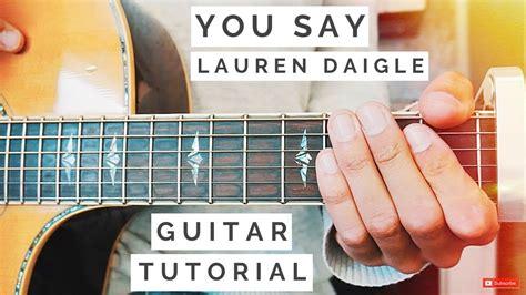 You Say Lauren Daigle Guitar Tutorial // You Say Guitar
