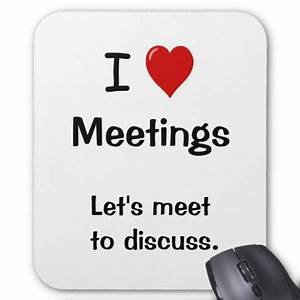 I Love Meetings - Funny Office Saying Mouse Pad | Zazzle
