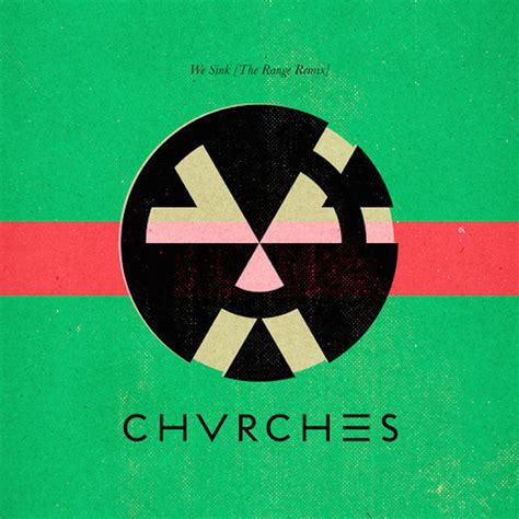 chvrches we sink chvrches we sink the range remix stereogum