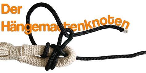 Hängematte Aufhängen Knoten by H 228 Ngemattenknoten Mit Diesem Knoten H 228 Lt Die H 228 Ngematte