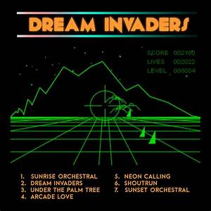 Dream, Invaders