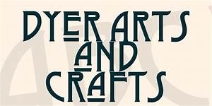 dyer arts and crafts font 1001 fonts With craftsman lettering