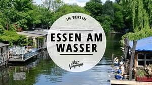 Das Café In Der Gartenakademie Berlin : 11 sch ne caf s restaurants am wasser mit vergn gen berlin ~ Orissabook.com Haus und Dekorationen