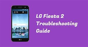 Lg Fiesta 2 Common Problems And How To Fix Them