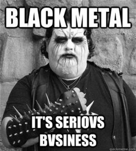 Black Metal Meme Generator - black metal jokes kappit