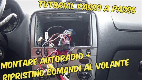 autoradio 2 din comandi al volante tutorial come montare autoradio 2 din e ripristinare