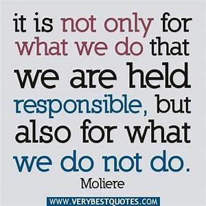 It is not only for what we do – Responsibility quotes ...