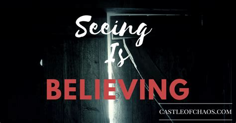 Seeing Is Believing  Castle Of Chaos