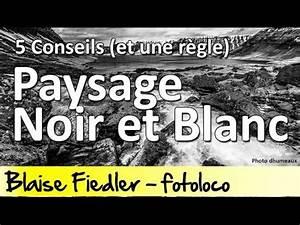 Planisphère Noir Et Blanc : photos de paysages en noir et blanc 5 conseils et 1 r gle parcours 52 youtube ~ Melissatoandfro.com Idées de Décoration